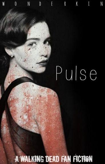 Pulse (A Walking Dead Fan Fiction/Glenn Romance)