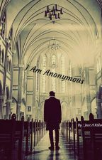 I AM ANONYMOUS by BAPYesSir07