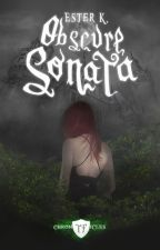[PROSSIMAMENTE] Obscure Sonata (Tenebris Fata Chronicles #1) by Esterk21