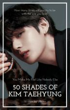 50 Shades of Kim Taehyung  ;en pause; by ulttaee