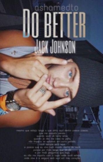 do better + jack johnson