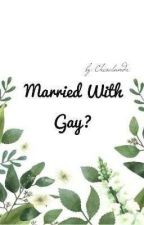 Married With Gay? by chcoalmnd