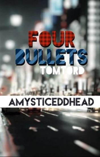 four bullets [TomTord]