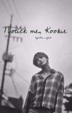 Notice me, Kookie {taekook} by ohs_gerl