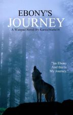 Ebony's journey by KassieMarie16