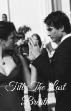 Till The Last Breath // Damon Salvatore (zakończone) by makomermaid_