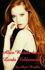 Alice Raddle-Dcera Lorda Voldemorta  by AnrissWay