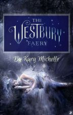 The Westbury Faery #WestburyFaeryContest by KaraMichelleBooks