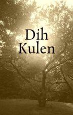 Dih Kulen by LivLouTheChicken