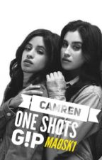 CAMREN ONE SHOTS (G!P) by maosk1