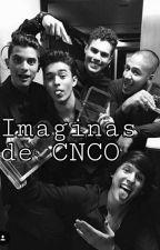 Imaginas De Cnco 💞 by SarahMidnight
