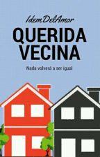 Querida Vecina © by IdemDelAmor
