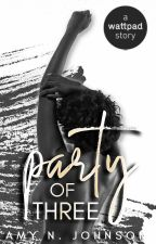 Party of Three | COMING SOON by CameoLover93