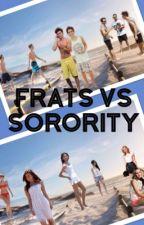 Frats Vs Sorority  by bluepenguins678