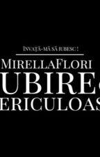 ❤️Iubire periculoasă❤️de Mirella Flori by AndreeaRaluca405