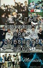 Limited (boyxboy) Kpop Oneshots Book by Meiluzis