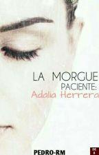 La morgue. Paciente: Adalia Herrera by P1-221