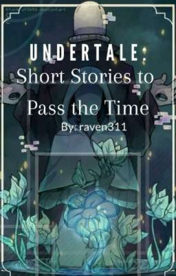 Undertale: Short Stories to Pass the Time - Lone Wanderer