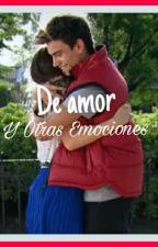 De Amor Y Otras Emociones [Gastina] by bxke98