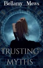 Trusting Myths by Bellamy_Mews