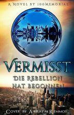 Vermisst - Die Rebellion hat begonnen by 100Memoriae