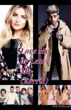 Love Me Or Leave Me (Zerrie) by 1D_LM_lovers