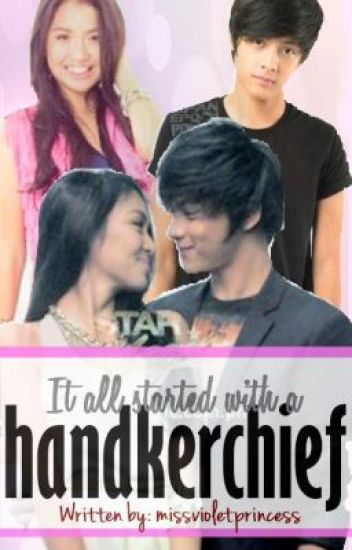 It all started with a handkerchief ♥