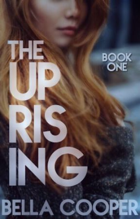 The Uprising  by BellaCooper1