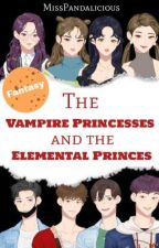 The Vampire Princesses and the Elemental Prince's by Iamahalfdemon