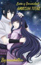 Luna y Oscuridad, AMNESIA TOTAL  by sasuketha