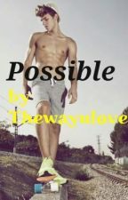 Possible by thewayulove
