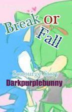 Break or Fall? -Sonourge (BoyxBoy) by Darkpurplebunny