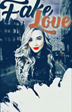 Fake Love by GirlMeetsSabrina