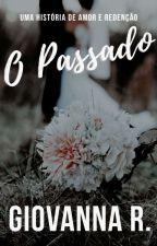 O Passado [COMPLETO] by autoragiovanna