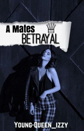 A Mates Betrayal by Young-Queen_Izzy