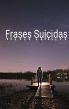Frases Suicidas by rachelrothmendez