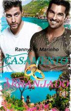 Casamento Arranjado (Romance Gay) by RannyelleMarinho