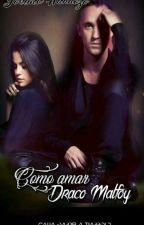 Como Amar Draco Malfoy  by joelmahannozo