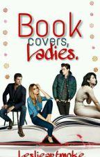 Book covers, Ladies. by LeslieArtmoke