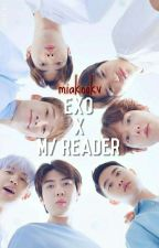EXO X MALE/READER ✿REQUEST CLOSED✿ by mommyWolfie