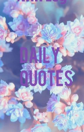 ❤️ Daily Quotes ❤️ by NikkiAnn15