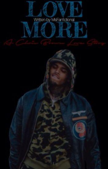 Love more | Chris Brown love story