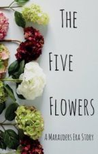 The Five Flowers - A Marauders Era Story  by AquaAvis