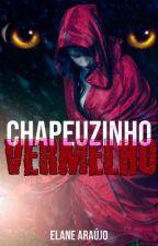 Chapeuzinho Vermelho by Elany_Araujo