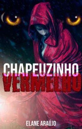 Chapeuzinho Vermelho - [DEGUSTAÇÃO] by Elane__Araujo