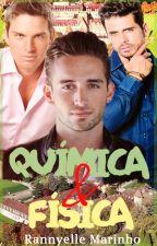 Química & Física (Romance Gay) by RannyelleMarinho