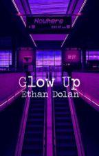Glow Up || Ethan Dolan by RoastedDolan