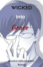 Wicked Into Grace |Kyoya Ootori| by LeAmazinglyWonderful