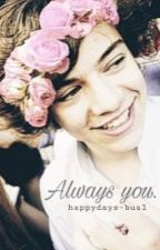Always you. by happydays-bus1
