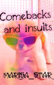 Comebacks and insults by marisa_star